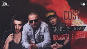 Cosy - Dragostea e Oarba feat Diego & Dante
