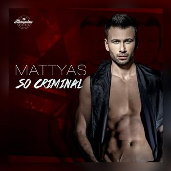 Mattyas - So Criminal