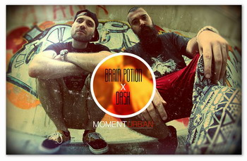Brain Potion si Dj Dash - Moment urban