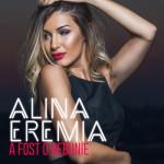 """Alina Eremia revine cu un nou Hit """"A fost o nebunie"""""""
